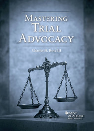 ROSE'S MASTERING TRIAL ADVOCACY (2014) 9780314289971
