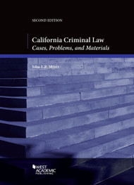 MYERS' CALIFORNIA CRIMINAL LAW: CASES, PROBLEMS AND MATERIALS, (2ND, 2014)  9781628100037