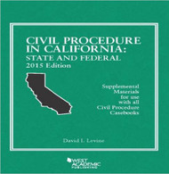 LEVINE'S CIVIL PROCEDURE IN CALIFORNIA: STATE AND FEDERAL, 2015 EDITION  9781634592918