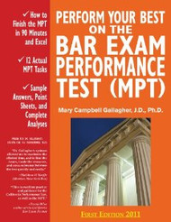 GALLAGHER'S PERFORM YOUR BEST ON THE BAR EXAM PERFORMANCE TEST (MPT) (2011) 9780970608833