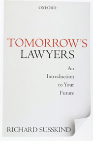 SUSSKIND'S TOMORROW'S LAWYERS: AN INTRODUCTION TO YOUR FUTURE (2013) 9780199668069