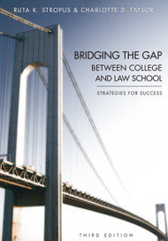 STROPUS' BRIDGING THE GAP BETWEEN COLLEGE AND LAW SCHOOL (3RD, 2014) 9781611632248