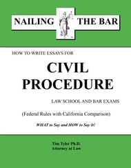 TYLER'S NAILING THE BAR: HOW TO WRITE ESSAYS FOR CIVIL PROCEDURE 9781936160112