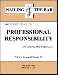 TYLER'S NAILING THE BAR: HOW TO WRITE ESSAYS FOR PROFESSIONAL RESPONSIBILITY 9781936160211