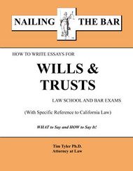 TYLER'S NAILING THE BAR: HOW TO WRITE ESSAYS FOR WILLS & TRUSTS 9781936160150