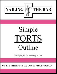TYLER'S NAILING THE BAR: SIMPLE TORTS OUTLINE 9781936160075
