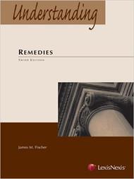 FISCHER'S UNDERSTANDING REMEDIES (3RD, 2014) 9780769896731