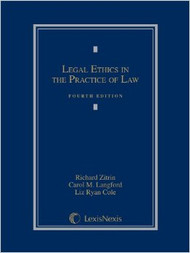 ZITRIN'S LEGAL ETHICS IN THE PRACTICE OF LAW (4TH, 2013)  9780769852836