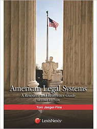 FINE'S AMERICAN LEGAL SYSTEMS: A RESOURCE AND REFERENCE GUIDE (2ND, 2015) 9781422423974