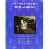 CALDWELL'S CASE FILES FOR BASIC TRIAL ADVOCACY (2009) 9781422470923
