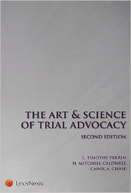 PERRIN'S ART AND SCIENCE OF TRIAL ADVOCACY (2ND, 2011) 9781422482230
