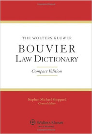 SHEPPARD'S THE WOLTERS KLUWER BOUVIER LAW DICTIONARY: 2011 STUDENT EDITION 9780735568525