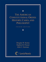 KMIEC'S AMERICAN CONSTITUTIONAL ORDER HISTORY (4TH, 2014) 9781630434304