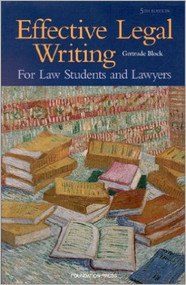BLOCK'S EFFECTIVE LEGAL WRITING FOR LAW STUDENTS & LAWYERS (5TH, 1999)  9781566627931
