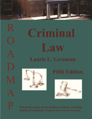 LEVENSON'S CRIMINAL LAW: ROADMAP (5TH, 2014) 9781933408354