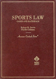 JARVIS' SPORTS LAW: CASES & MATERIALS (1999) 9780314238900