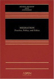 MENKEL-MEADOW'S MEDIATION: PRACTICE, POLICY & ETHICS (2006) O/E  9780735544451