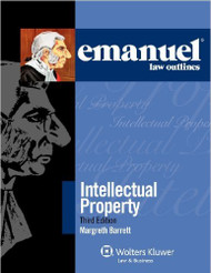 BARRETT'S EMANUEL LAW OUTLINES: INTELLECTUAL PROPERTY (3RD, 2012) 9780735598065