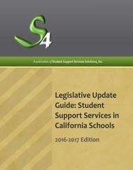 LEGISLATIVE UPDATE GUIDE: STUDENT SUPPORT SERVICES IN CALIFORNIA SCHOOLS (2016-2017 EDITION)