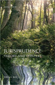 JURISPRUDENCE: THEORY AND CONTEXT (6TH, 2012)