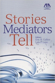 GALTON'S STORIES MEDIATORS TELL (2013) 9781614383567