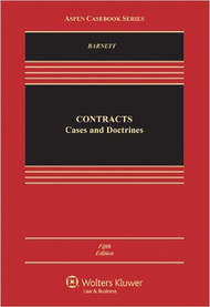 BARNETT'S CONTRACTS: CASES AND DOCTRINE (5TH, 2012) 9781454809982