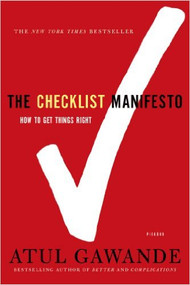 GAWANDE'S THE CHECKLIST MANIFESTO: HOW TO GET THINGS RIGHT (2011) 9780312430009