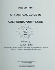 A PRACTICAL GUIDE TO CALIFORNIA YOUTH LAWS 2006 EDITION