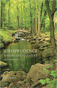 BIX'S JURISPRUDENCE: THEORY AND CONTEXT (7TH, 2015)
