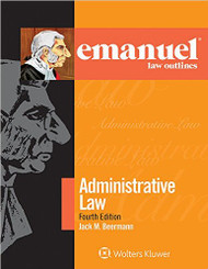 BEERMAN'S EMANUEL OUTLINES, ADMINISTRATIVE LAW 4TH  9781454870135