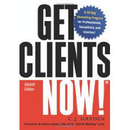 C.J. HAYDEN'S GET CLIENTS NOW! 2ND EDITION