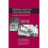 CLERMONT'S FEDERAL RULES OF CIVIL PROCEDURE AND SELECTED OTHER PROCEDURAL PROVISIONS, 2016