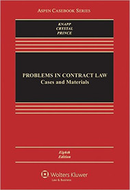 KNAPP'S PROBLEMS IN CONTRACT LAW CONNECTED CASEBOOK (8TH, 2016) 9781454868224
