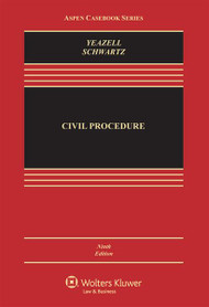 YEAZELL'S CIVIL PROCEDURE, WITH CONNECTED CASEBOOK ACCESS (9TH, 2015) 9781454868347