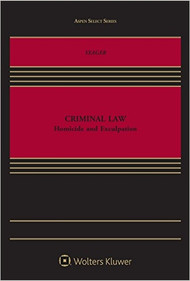 YEAGER'S CRIMINAL LAW: HOMICIDE AND EXCULPATION (2015)  9781454865186