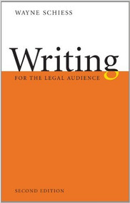 SCHIESS' WRITING FOR THE LEGAL AUDIENCE (2ND, 2014)  9781611633917