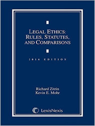 ZITRIN'S LEGAL ETHICS: RULES, STATUTES, AND COMPARISONS (2016) 9781632809520