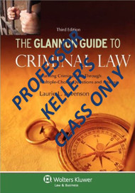 GLANNON GUIDE TO CRIMINAL LAW SUPPLEMENTAL PAGES [FOR PROFESSOR KELLER'S CLASS ONLY]
