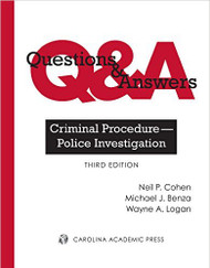 COHEN Q & A CRIMINAL PROCEDURE- POLICE INVESTIGATION 3RD