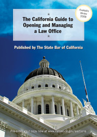 THE CALIFORNIA GUIDE TO OPENING AND MANAGING A LAW OFFICE (SPECIAL ORDER 5-7 BUSINESS DAYS FOR DELIVERY)