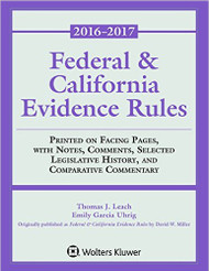 MILLER'S FEDERAL & CALIFORNIA EVIDENCE RULES (2016-2017) 9781454880547