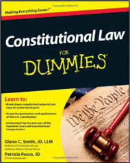 SMITH'S CONSTITUTIONAL LAW FOR DUMMIES (2011) 9781118023785