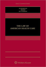 HUBERFELD'S THE LAW OF AMERICAN HEALTH CARE (2016) 9781454869030