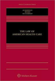 HUBERFELD'S THE LAW OF AMERICAN HEALTH CARE (2016) 9781454869030