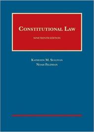 SULLIVAN'S CONSTITUTIONAL LAW (19TH, 2016) 9781634594479