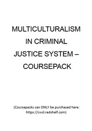MULTICULTURALISM IN CRIMINAL JUSTICE SYSTEM COURSEPACK
