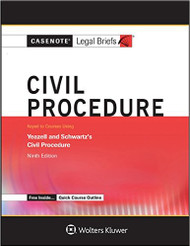CASENOTE LEGAL BRIEFS: CIVIL PROCEDURE KEYED TO YEAZELL
