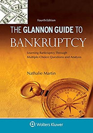 MARTIN THE GLANNON GUIDE TO BANKRUPTCY 4TH
