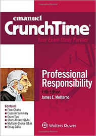 CRUNCHTIME: PROFESSIONAL RESPONSIBILITY (5TH, ) 9781454868514