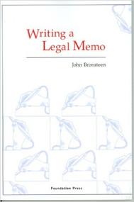 BRONSTEEN'S WRITING A LEGAL MEMO (2008) 9781599410029